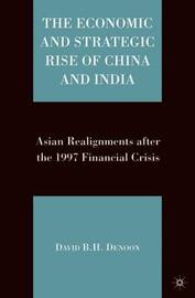 The Economic and Strategic Rise of China and India by David DeNoon