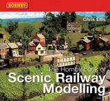 The Hornby Book of Scenic Railway Modelling by Chris Ellis