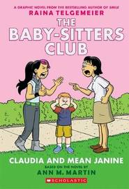 Baby-Sitters Club Graphix #4: Claudia and Mean Janine by Ann,M Martin