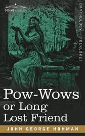 Pow-Wows or Long Lost Friend by John George Hohman