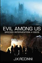 Evil Among Us Species Intervention #6609 by J K Accinni