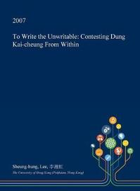 To Write the Unwritable by Sheung-Hung Lee image