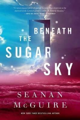 Beneath the Sugar Sky by Seanan McGuire image