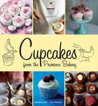 Cupcakes from the Primrose Bakery by Martha Swift