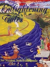 Enlightening Tales by Sri Swami Satchidananda