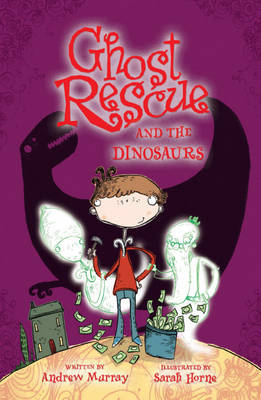 Ghost Rescue and the Dinosaurs by Andrew Murray image