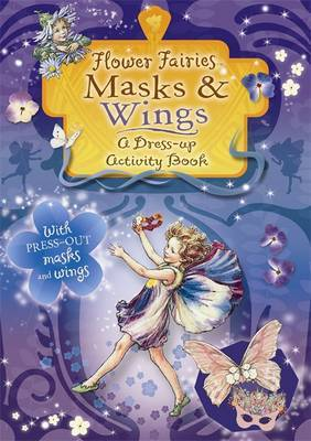 Flower Fairies: Masks and Wings by Cicely Mary Barker