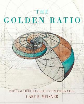 The Golden Ratio by Gary B. Meisner