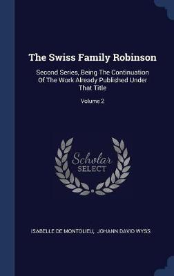 The Swiss Family Robinson by Isabelle De Montolieu image