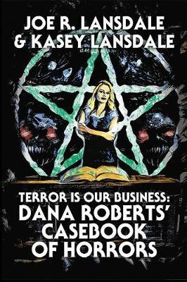 Terror Is Our Business by Joe R Lansdale