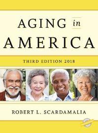 Aging in America 2018 by Robert L. Scardamalia