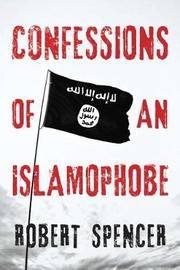 Confessions of an Islamophobe by Robert Spencer