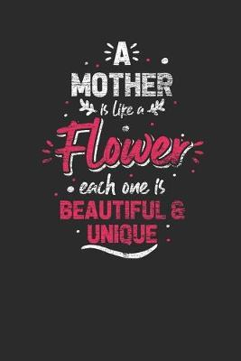 A Mother Is Like A Flower by Mother Publishing