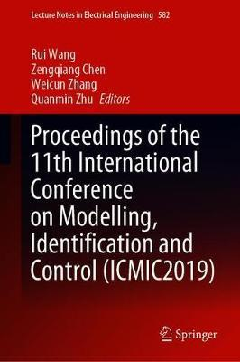 Proceedings of the 11th International Conference on Modelling, Identification and Control (ICMIC2019)