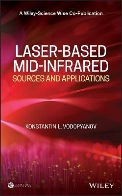 Laser-based Mid-infrared Sources and Applications by Konstantin L. Vodopyanov