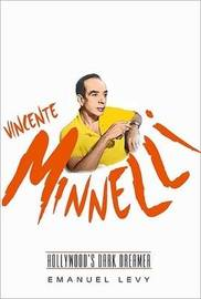 Vincente Minnelli: Hollywood's Dark Dreamer by Emanuel Levy image