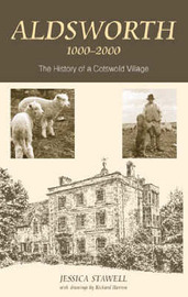 Aldsworth 1000-2000: The History of a Cotswold Village by Jessica Stawell image
