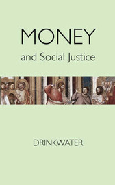 Money and Social Justice by F H Drinkwater image