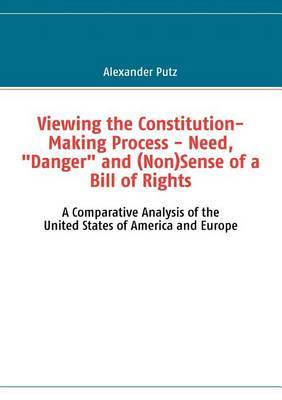"""Viewing the Constitution-Making Process - Need, """"Danger"""" and (Non)Sense of a Bill of Rights by Alexander Putz image"""
