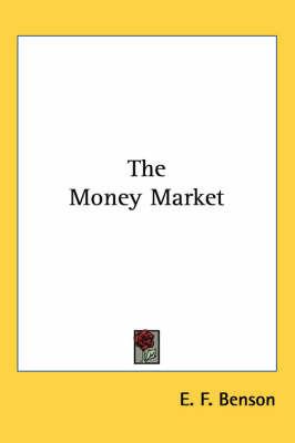 The Money Market by E.F. Benson