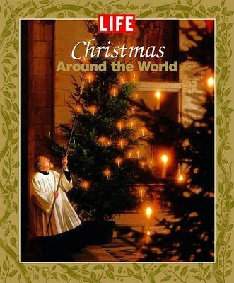 "Life Christmas Around the World by ""LIFE"" Magazine"