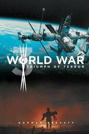 World War 3 Triumph of Terror by Norman Prevatt