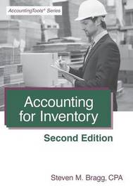Accounting for Inventory by Steven M. Bragg