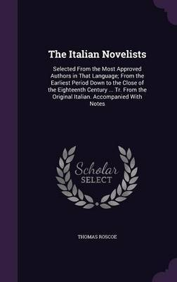 The Italian Novelists by Thomas Roscoe image
