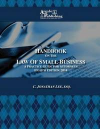 Handbook on the Law of Small Business by C Jonathan Lee Esq