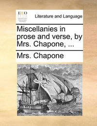 Miscellanies in Prose and Verse, by Mrs. Chapone, by Mrs Chapone