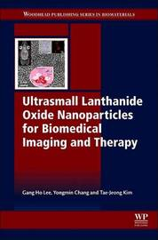 Ultrasmall Lanthanide Oxide Nanoparticles for Biomedical Imaging and Therapy by Gang Ho Lee