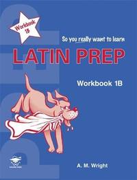 Latin Prep Book 1 Workbook B by Anne Wright image