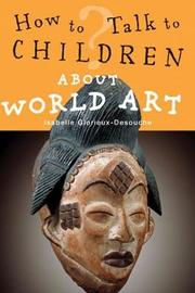 How to Talk to Children About World Art by Isabelle Glorieux-Desouche image
