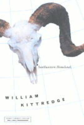 Southwestern Homelands by William Kittredge