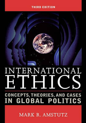 International Ethics by Mark R. Amstutz