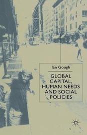 Global Capital, Human Needs and Social Policies by Ian Gough
