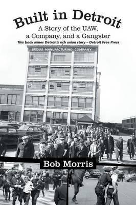 Built in Detroit by Bob Morris