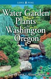Water Garden Plants for Washington and Oregon by Mark Harp image