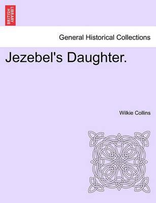 Jezebel's Daughter. Vol. II. by Wilkie Collins