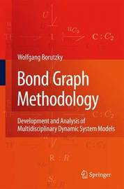Bond Graph Methodology by Wolfgang Borutzky