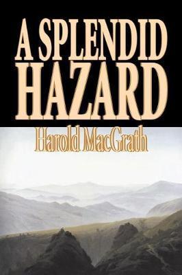 A Splendid Hazard by Harold Macgrath image