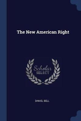 The New American Right by Daniel Bell image