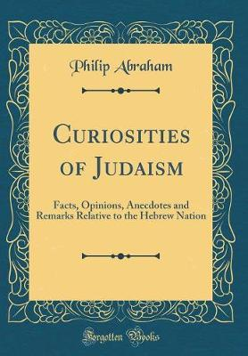 Curiosities of Judaism by Philip Abraham image