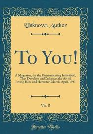 To You!, Vol. 8 by Unknown Author image