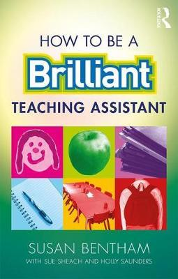 How to Be a Brilliant Teaching Assistant by Susan Bentham image