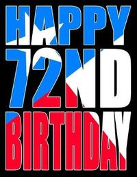 Happy 72nd Birthday by Level Up Designs