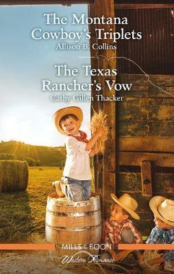 The Montana Cowboy's Triplets/The Texas Rancher's Vow by Cathy Gillen Thacker