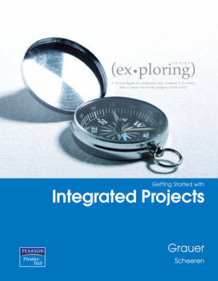 Exploring Getting Started with Integrated Projects by Robert T Grauer image