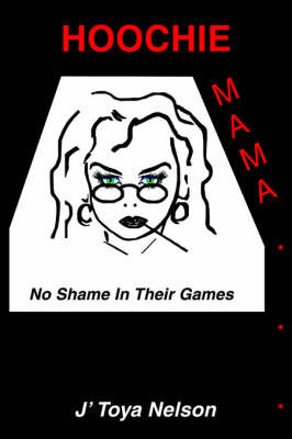 Hoochie Mama: No Shame in the Games by JTOYA NELSON image