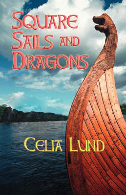 Square Sails and Dragons by Celia Lund image